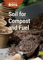 Soil for Compost and Fuel (Science of Soil)