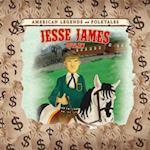 Jesse James (American Legends and Folktales)