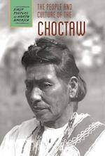 The People and Culture of the Choctaw (First Peoples of North America Group 3)