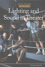 Lighting and Sound in Theater (Exploring Theater)