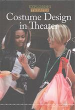 Costume Design in Theater (Exploring Theater)