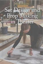 Set Design and Prop Making in Theater (Exploring Theater)