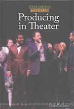 Producing in Theater (Exploring Theater)