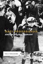 Nazi Propaganda (Nazi Propaganda Jews in Hitlers Germany)