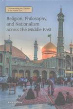 Religion, Philosophy, and Nationalism Across the Middle East (Religion Philosophy and Nationalism Across the Middle East)