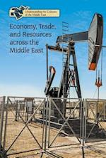 Economy, Trade, and Resources Across the Middle East (Understanding the Cultures of the Middle East)
