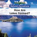 How Are Lakes Formed? (Natures Formations)