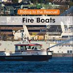 Fireboats (Riding to the Rescue)