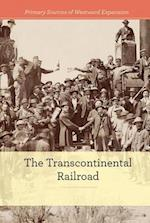 The Transcontinental Railroad (Primary Sources of Westward Expansion)