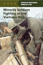 Minority Soldiers Fighting in the Vietnam War (Fighting for Their Country Minorities at War)