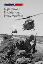 Superpower Rivalries and Proxy Warfare (Cold War Chronicles)
