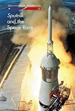 Sputnik and the Space Race (Cold War Chronicles)