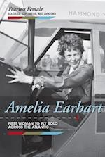 Amelia Earhart (Fearless Female Soldiers Explorers and Aviators)