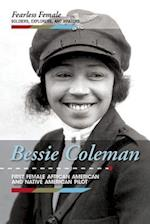 Bessie Coleman (Fearless Female Soldiers Explorers and Aviators)
