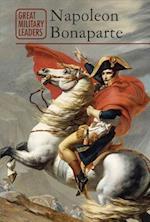 Napoleon Bonaparte (Great Military Leaders)
