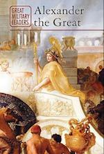 Alexander the Great (Great Military Leaders)