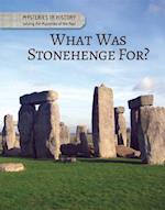 What Was Stonehenge For? (Mysteries in History Solving the Mysteries of the Past)