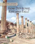 How Did Rome Rise and Fall? (Mysteries in History Solving the Mysteries of the Past)