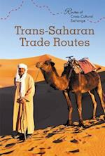 Trans-Saharan Trade Routes (Routes of Cross Cultural Exchange)