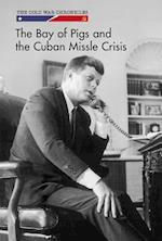 The Bay of Pigs and the Cuban Missile Crisis (Cold War Chronicles)