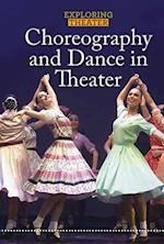 Choreography and Dance in Theater (Exploring Theater)