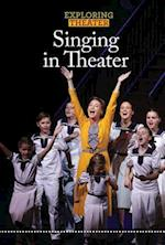 Singing in Theater (Exploring Theater)
