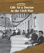 Life As a Doctor in the Civil War (Life As)