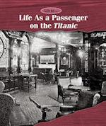 Life As a Passenger on the Titanic (Life As)