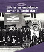 Life As an Ambulance Driver in World War I (Life As)