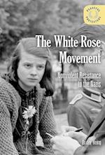 The White Rose Movement: Nonviolent Resistance to the Nazis (Peaceful Protesters)