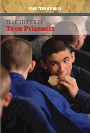 True Stories of Teen Prisoners