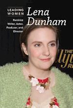 Lena Dunham: Feminist Writer, Actor, Producer, and Director (Leading Women)
