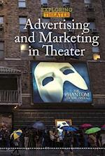 Advertising and Marketing in Theater (Exploring Theater)