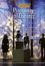Puppetry in Theater (Exploring Theater)