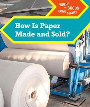 How Is Paper Made and Sold?