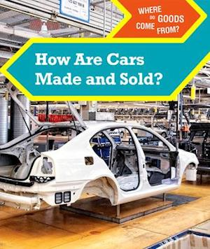 How Are Cars Made and Sold?
