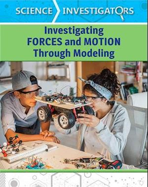 Investigating Forces and Motion Through Modeling