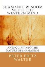 Shamanic Wisdom Meets the Western Mind