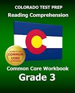 Colorado Test Prep Reading Comprehension Common Core Workbook Grade 3