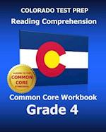 Colorado Test Prep Reading Comprehension Common Core Workbook Grade 4