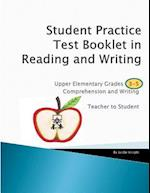 Student Practice Test Booklet in Reading and Writing - Grades 3-5 - Teacher to Student