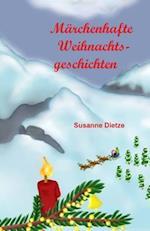 Marchenhafte Weihnachtsgeschichten af Susanne Dietze