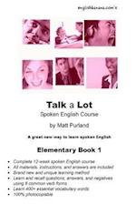 Talk a Lot Elementary Book 1 af Matt Purland
