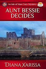 Aunt Bessie Decides af Diana Xarissa