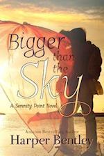 Bigger Than the Sky af Harper Bentley
