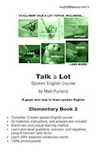 Talk a Lot Elementary Book 2 af Matt Purland