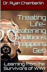 How to Treat Life-Threatening Conditions Preppers Get!