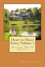 Heart to Heart Poetry Volume 1 af Michael Walsh