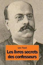 Les Livres Secrets Des Confesseurs af Leo Taxil