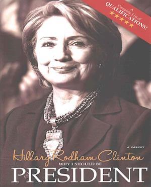 Bog, paperback Why I Should Be President af Hillary Rodham Clinton